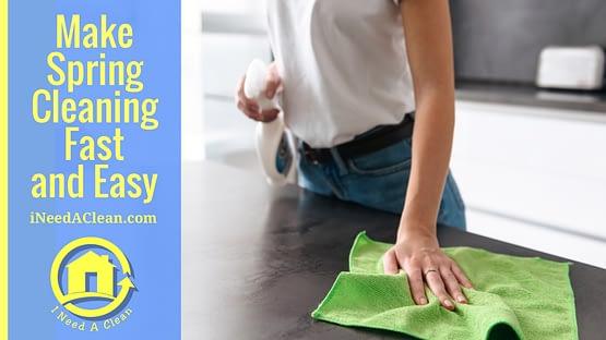 https://ineedaclean.com Make Spring Cleaning Fast and Easy I Need A Clean https://ineedaclean.com/make-spring-cleaning-fast-and-easy/